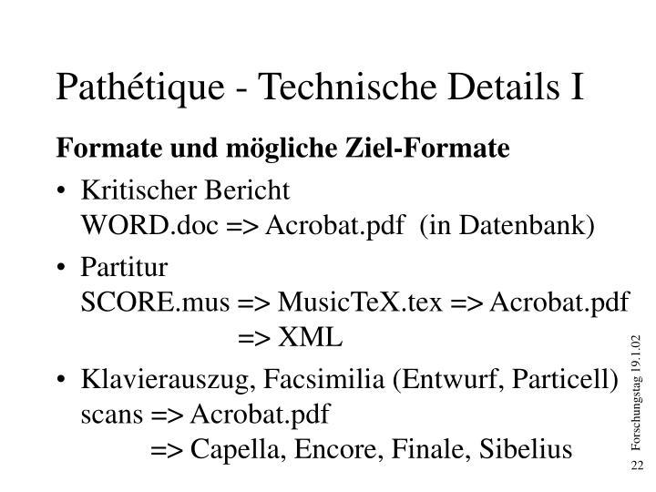 Pathétique - Technische Details I