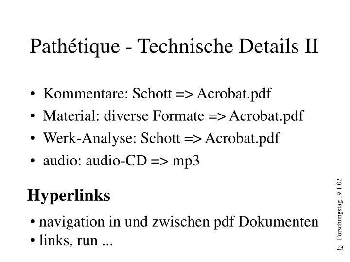 Pathétique - Technische Details II