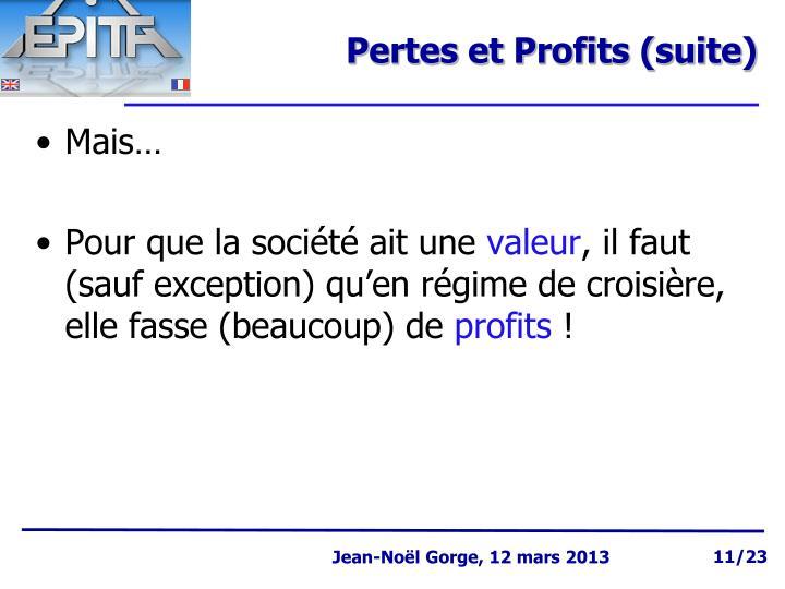 Pertes et Profits (suite)