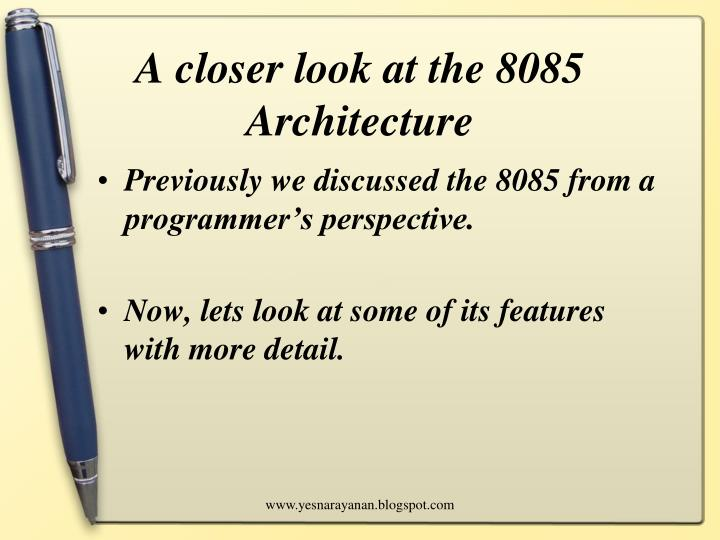 A closer look at the 8085 Architecture