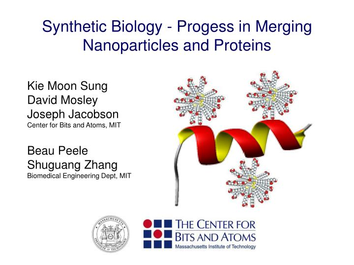 Synthetic Biology - Progess in Merging Nanoparticles and Proteins