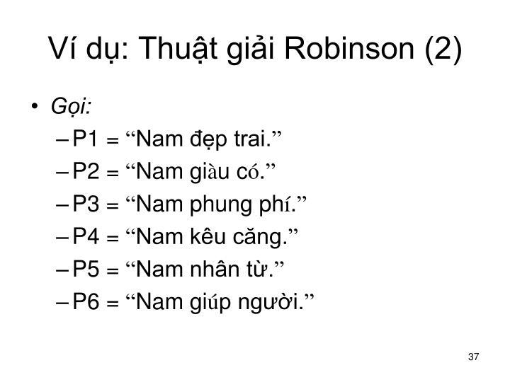 Ví dụ: Thuật giải Robinson (2)