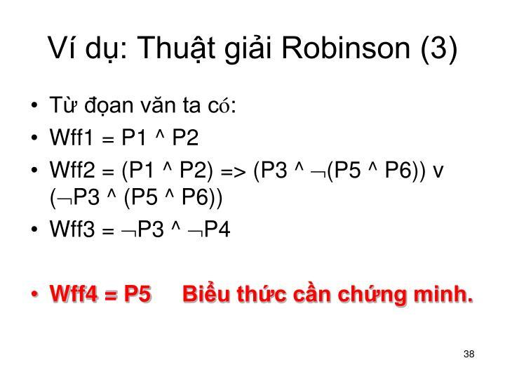Ví dụ: Thuật giải Robinson (3)