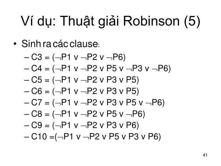 Ví dụ: Thuật giải Robinson (5)