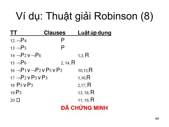 Ví dụ: Thuật giải Robinson (8)