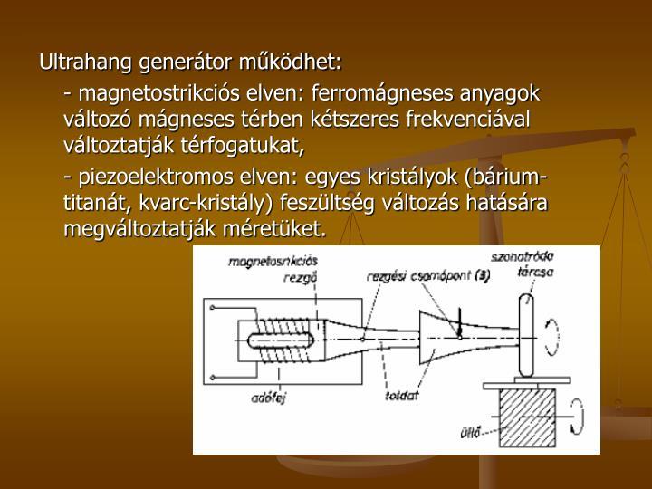 Ultrahang generátor működhet: