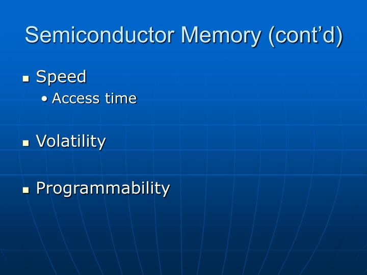 Semiconductor Memory (cont'd)