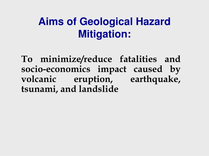 Aims of Geological Hazard Mitigation: