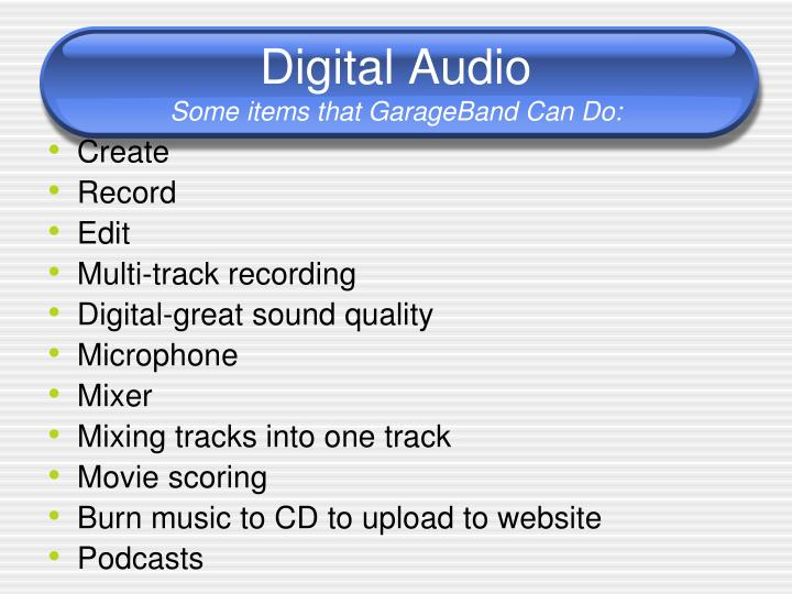 Digital audio some items that garageband can do
