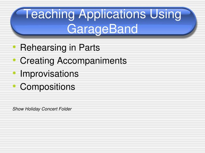 Teaching applications using garageband