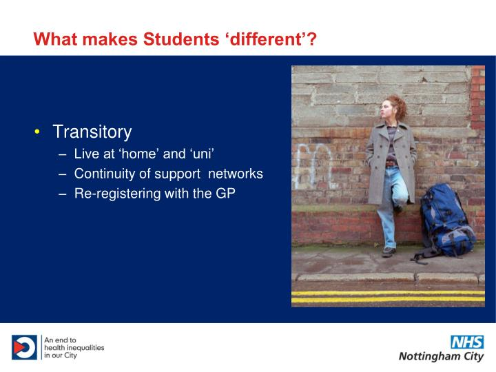 What makes Students 'different'?