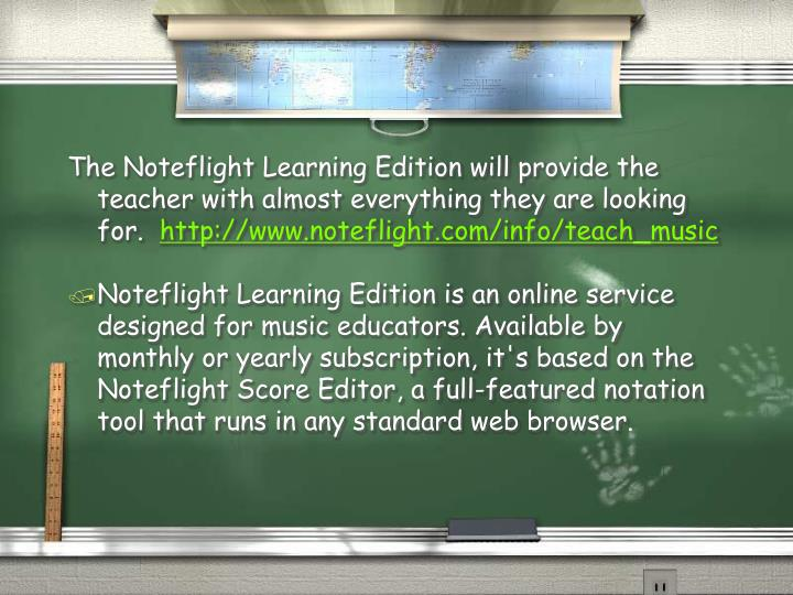 The Noteflight Learning Edition will provide the teacher with almost everything they are looking for.