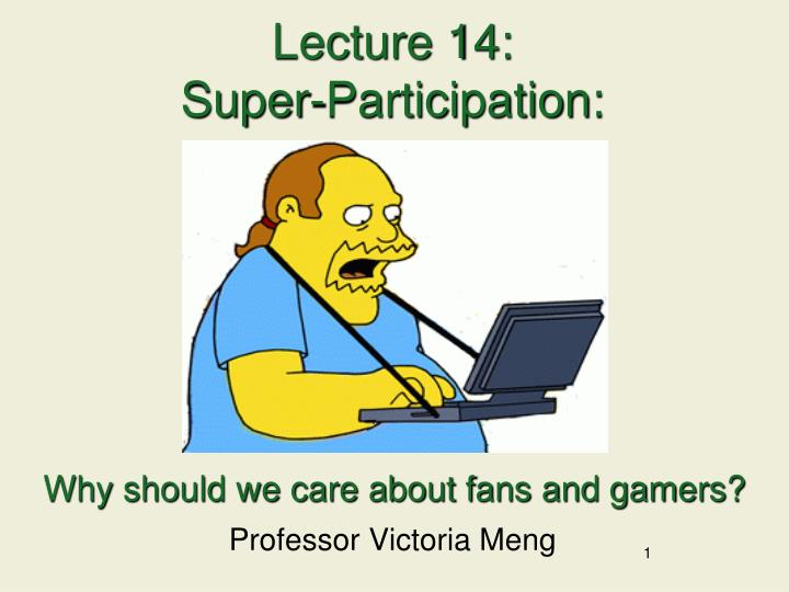 Lecture 14 super participation