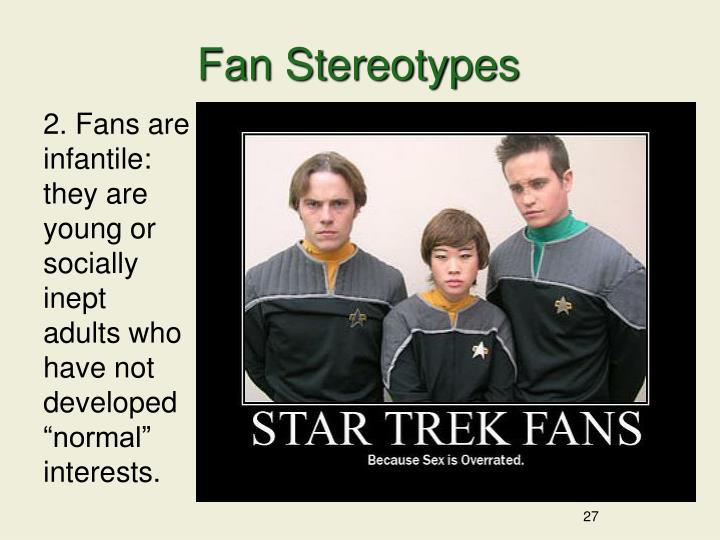 Fan Stereotypes