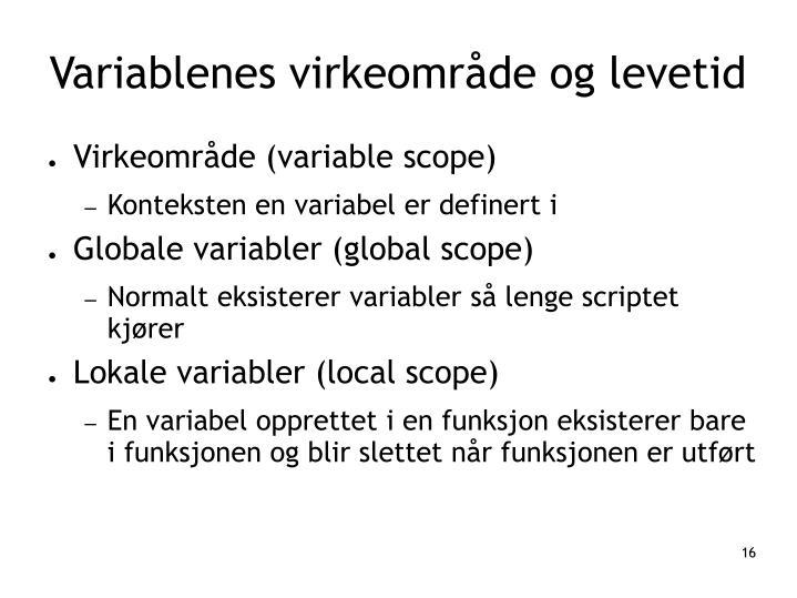 Variablenes virkeområde og levetid