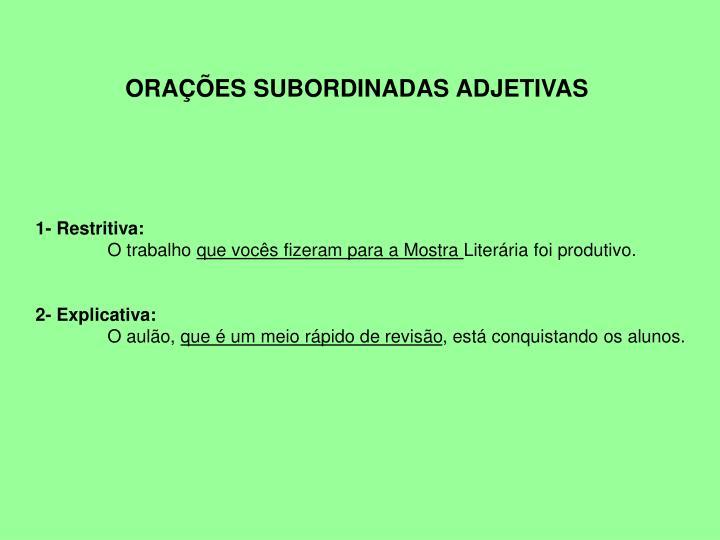 ORAÇÕES SUBORDINADAS ADJETIVAS