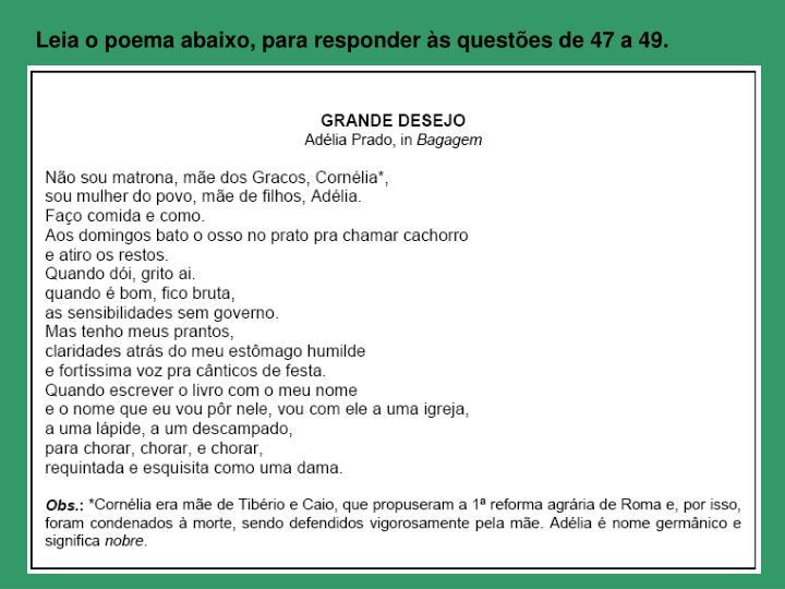 Leia o poema abaixo, para responder às questões de 47 a 49.
