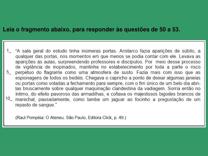 Leia o fragmento abaixo, para responder às questões de 50 a 53.