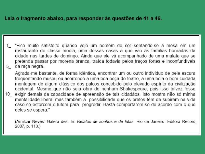 Leia o fragmento abaixo, para responder às questões de 41 a 46.