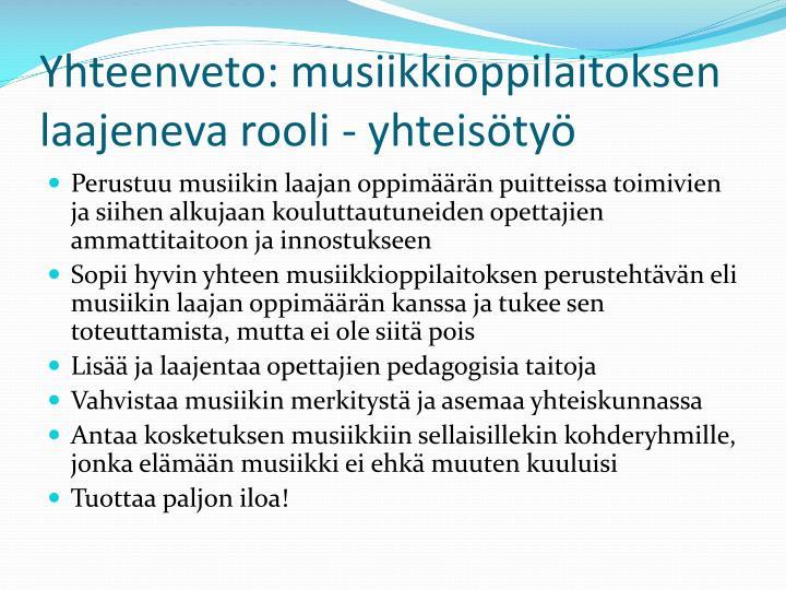 Yhteenveto: musiikkioppilaitoksen laajeneva rooli - yhteisötyö