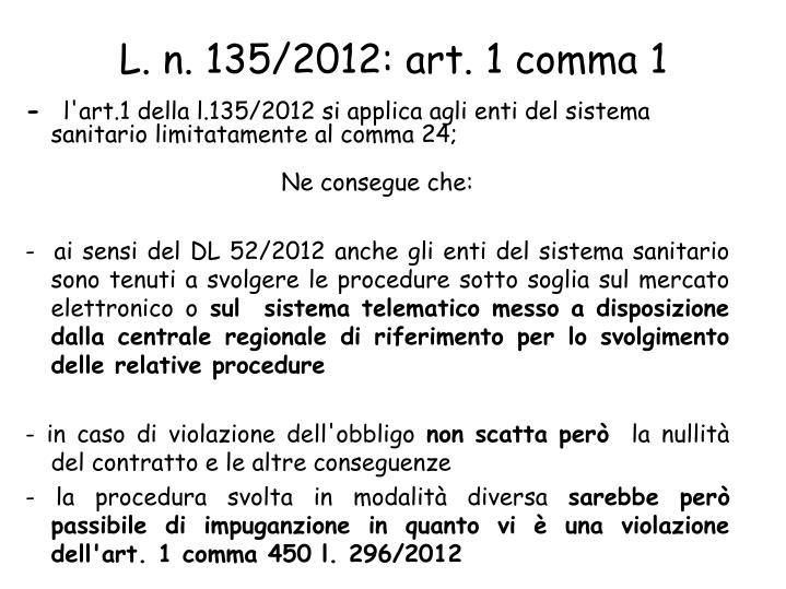 L. n. 135/2012: art. 1 comma 1