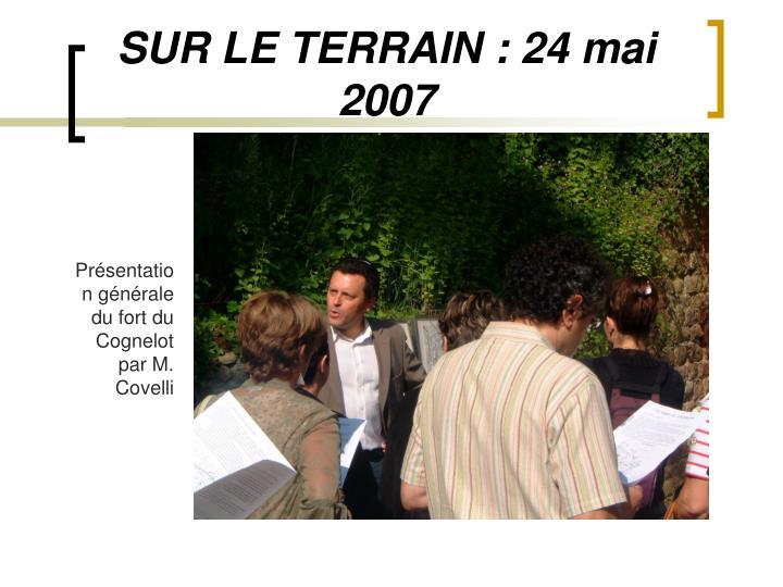 SUR LE TERRAIN: 24 mai 2007