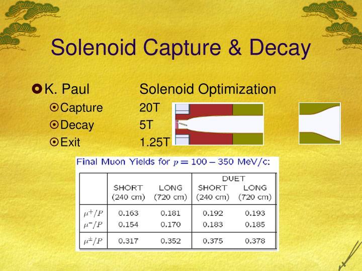 Solenoid Capture & Decay