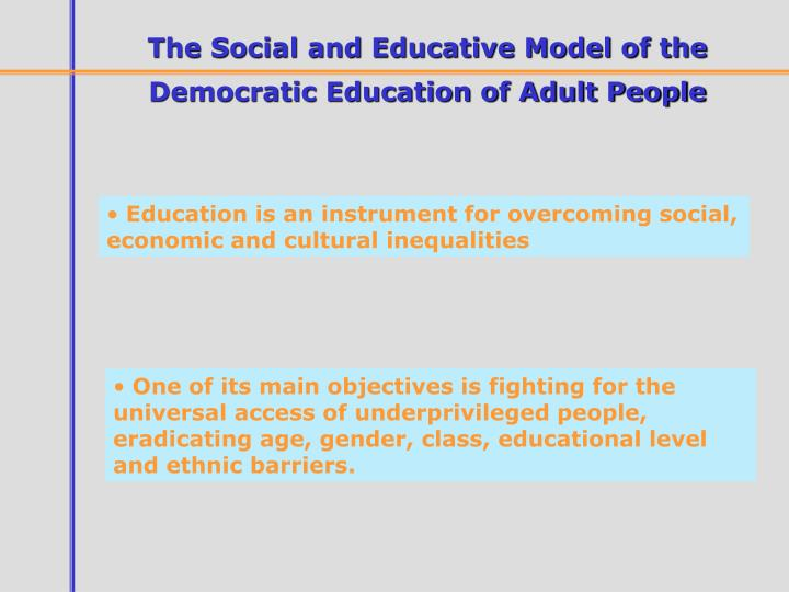 The Social and Educative Model of the Democratic Education of Adult People