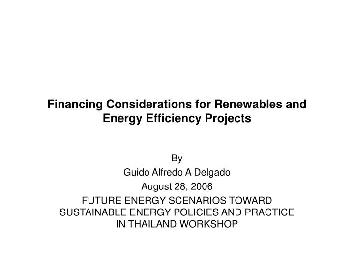 Financing considerations for renewables and energy efficiency projects