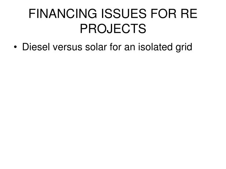 FINANCING ISSUES FOR RE PROJECTS