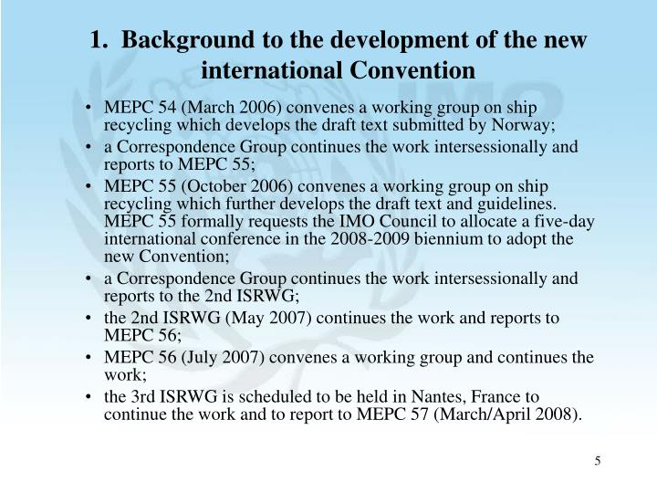 1.  Background to the development of the new international Convention