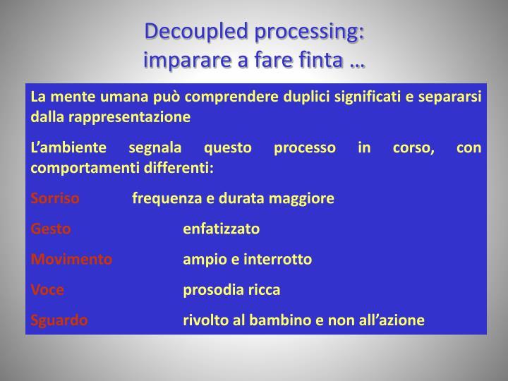 Decoupled processing: