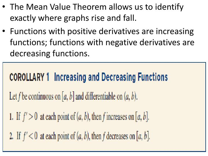 The Mean Value Theorem allows us to identify exactly where graphs rise and fall.