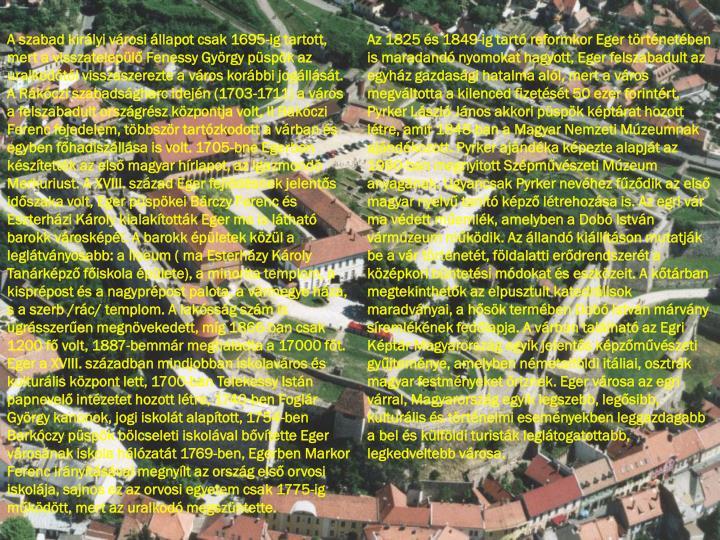 A szabad kirlyi vrosi llapot csak 1695-ig tartott, mert a visszatelepl