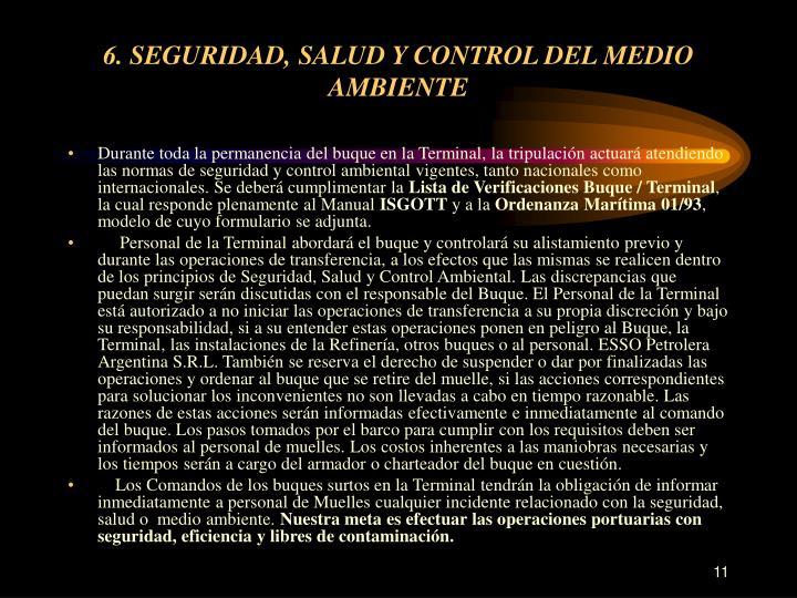 6. SEGURIDAD, SALUD Y CONTROL DEL MEDIO AMBIENTE