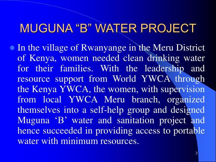 "MUGUNA ""B"" WATER PROJECT"