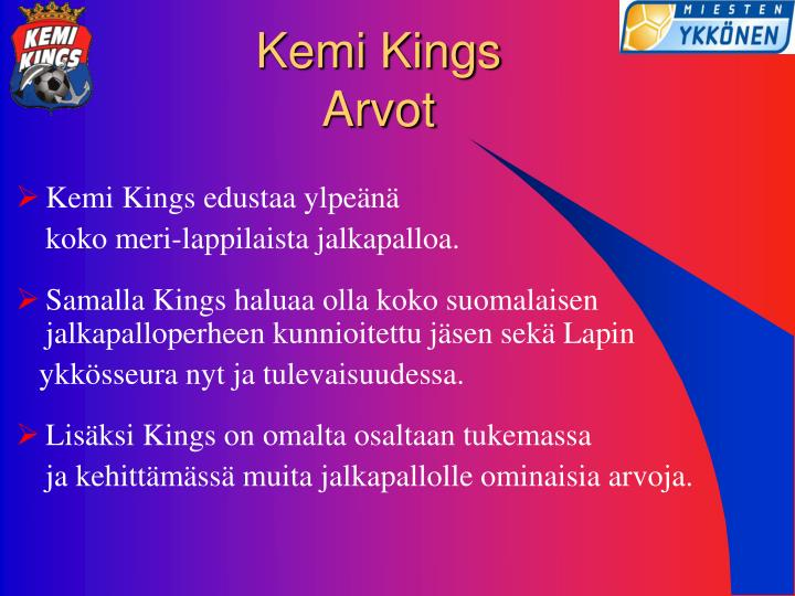 Kemi kings arvot