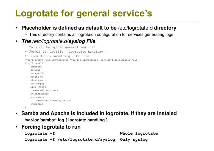 Logrotate for general service's