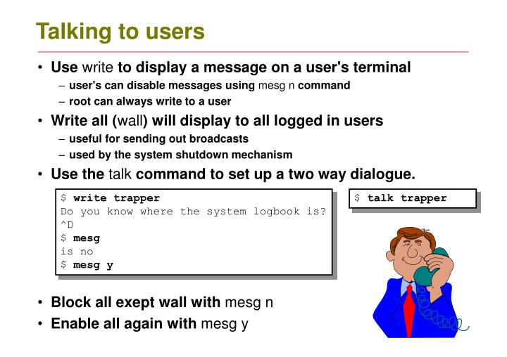 Talking to users