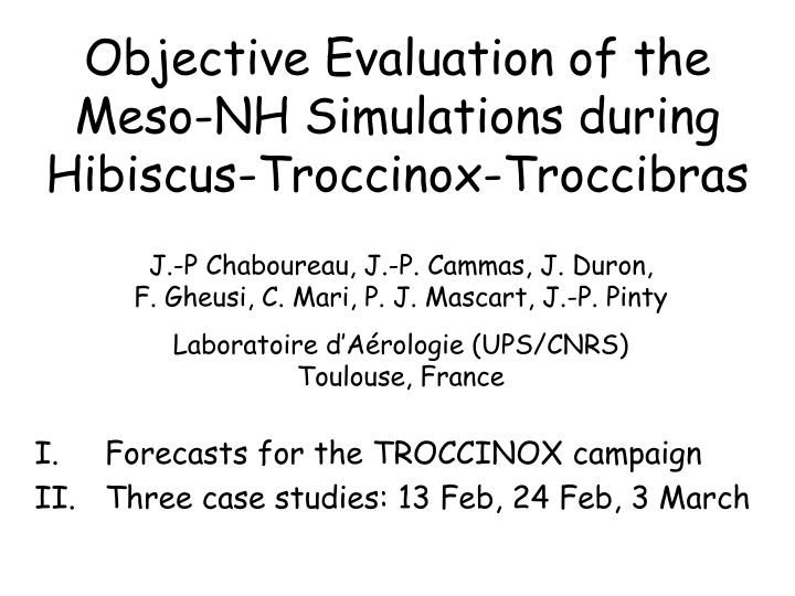 Objective evaluation of the meso nh simulations during hibiscus troccinox troccibras