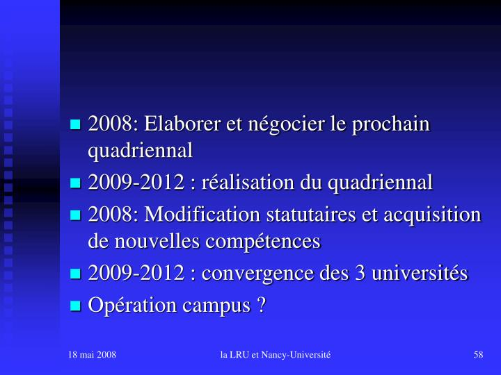 2008: Elaborer et négocier le prochain quadriennal