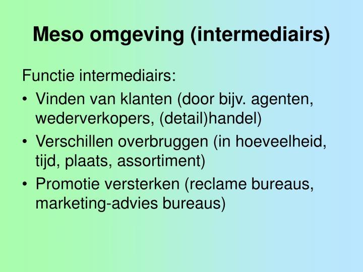 Meso omgeving (intermediairs)