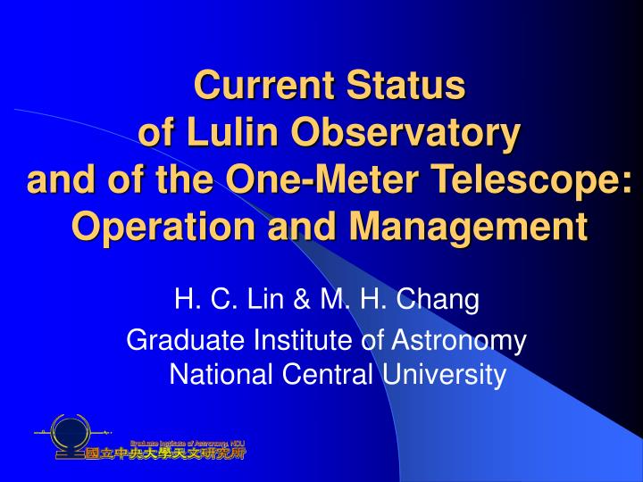 Current status of lulin observatory and of the one meter telescope operation and management