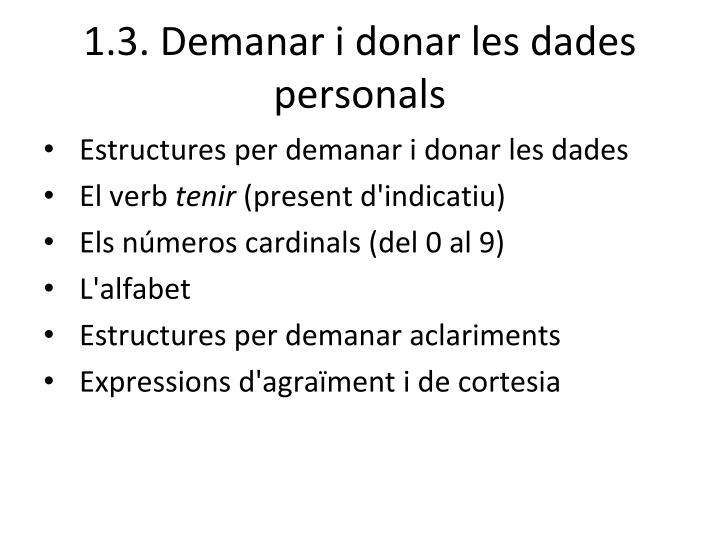 1.3. Demanar i donar les dades personals