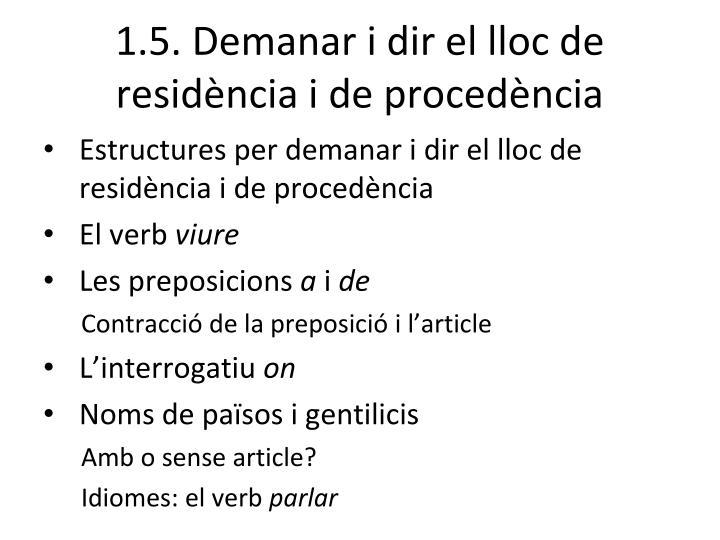 1.5. Demanar i dir el lloc de residència i de procedència