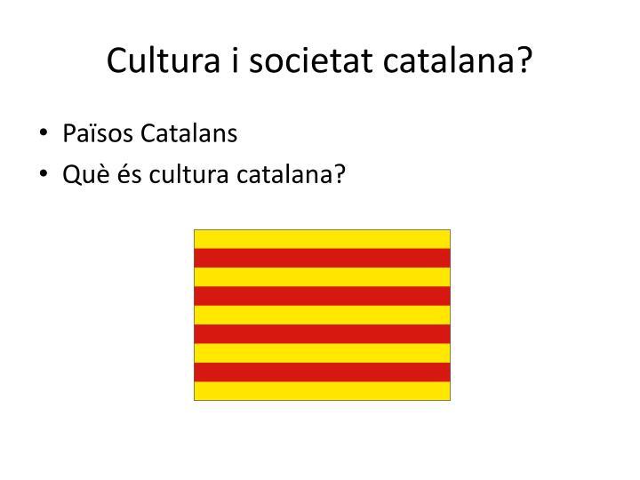 Cultura i societat catalana?