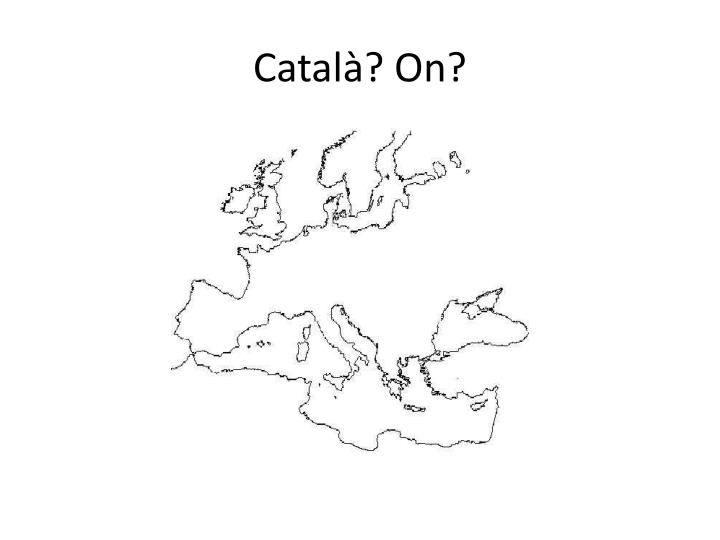 Català? On?