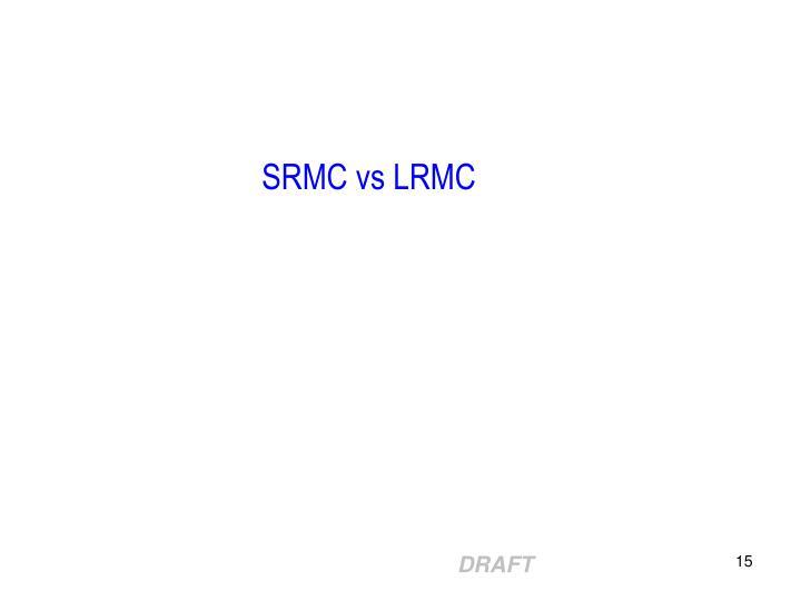 SRMC vs LRMC
