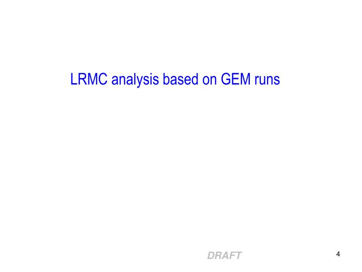 LRMC analysis based on GEM runs
