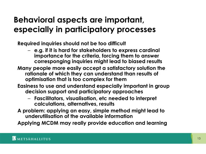 Behavioral aspects are important, especially in participatory processes